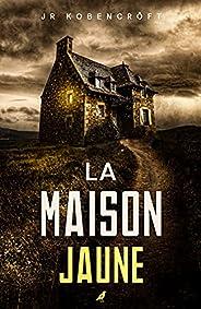 La Maison Jaune (French Edition)