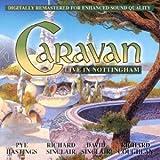 Live in Nottingham by Caravan (2003-07-29)