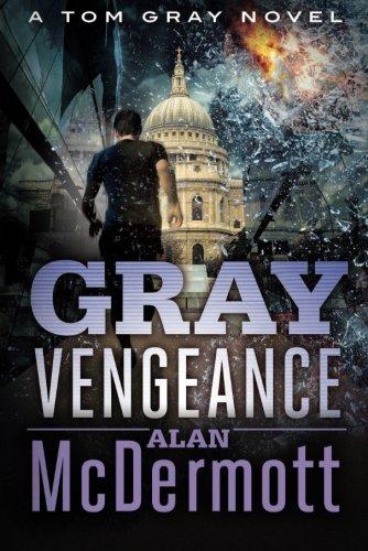 Gray Vengeance (A Tom Gray Novel)