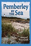 Pemberley by the Sea, Abigail Reynolds, 0615144233