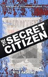The Secret Citizen (Freedom/Hate Series, Book 3)