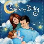 Hush My Baby | Amanda L. Morter