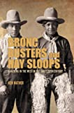 Bronc Busters and Hay Sloops, Ken Mather, 1894974921
