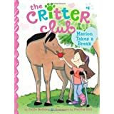 Marion Takes a Break (4) (The Critter Club)