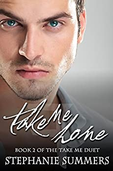 Take Me Home (Take Me Duet Book 2) by [Summers, Stephanie]