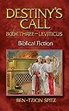 Destiny's Call: Book Three - Leviticus (Volume 3)