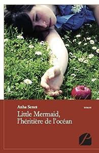Little Mermaid, l'héritière de l'océan par Anha Senet