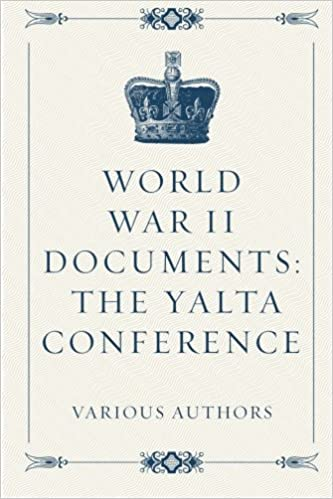 World War Ii Documents The Yalta Conference Various Authors