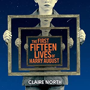 The First Fifteen Lives of Harry August | Livre audio