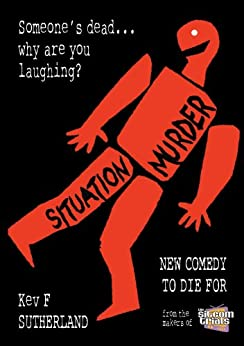Situation Murder - 5 Comedy Murder Mysteries by [Sutherland, Kev F]