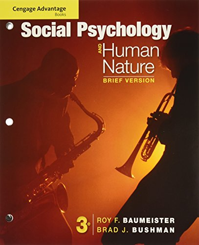Cengage Advantage Books: Social Psychology and Human Nature, Brief