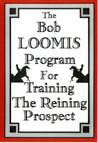 The Bob Loomis Program for Training The Reining Prospect, used for sale  Delivered anywhere in USA