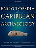Encyclopedia of Caribbean Archaeology, , 0813044200