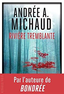 Rivière tremblante, Michaud, Andrée A.