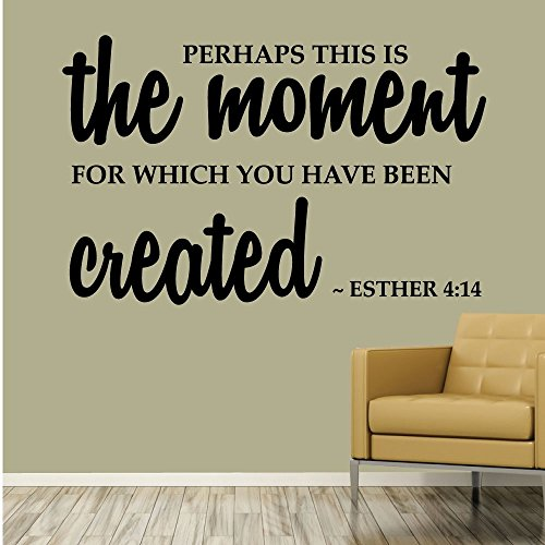 Perhaps this is the moment for which you have been created.- Esther 4:14 - 0172 - Bible - Esther - Lord - Faith by Wall Decal Studios