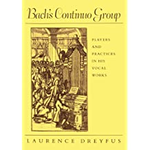 Bach's Continuo Group: Players and Practices in His Vocal Works