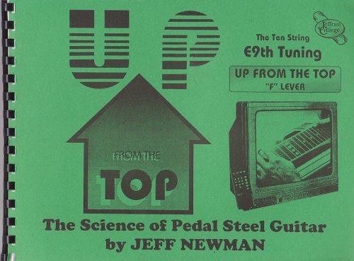 Up From the Top: The Science of Pedal Steel Guitar - The Ten String E9th Tuning, Up From the Top F Lever