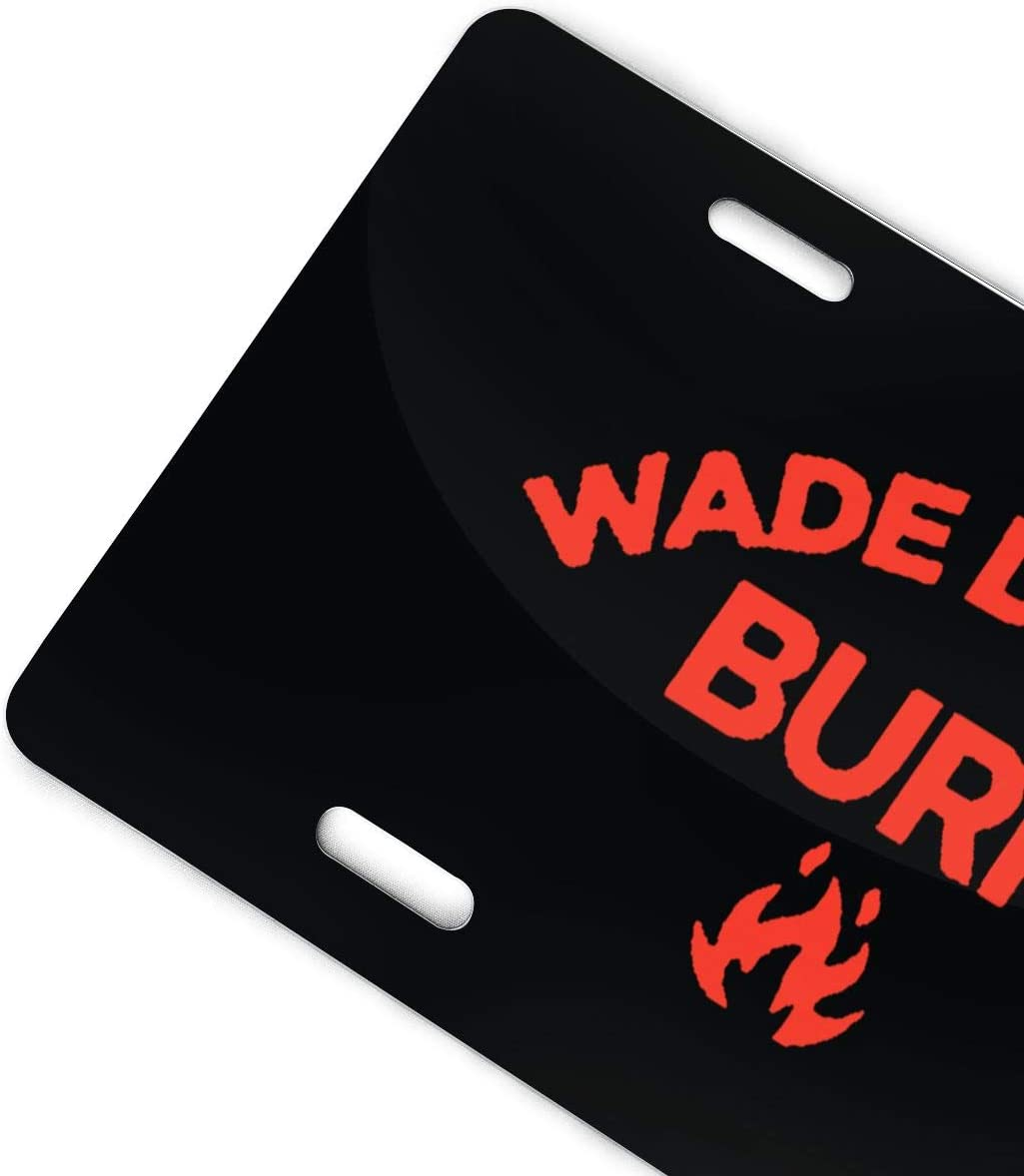 Oppo-ww Wade Doesnt Burn Retro License Plates for Car Decoration 6 Inch X 12 Inch