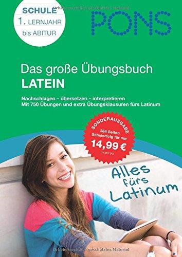 PONS Das große Übungsbuch Latein: 1. Lernjahr bis Abitur