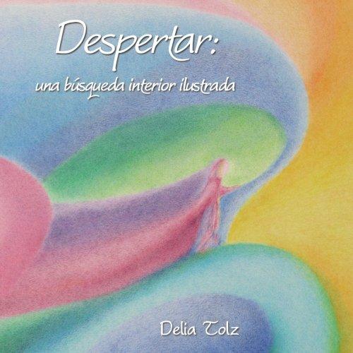 Despertar: una busqueda interior ilustrada  [Tolz, Delia] (Tapa Blanda)