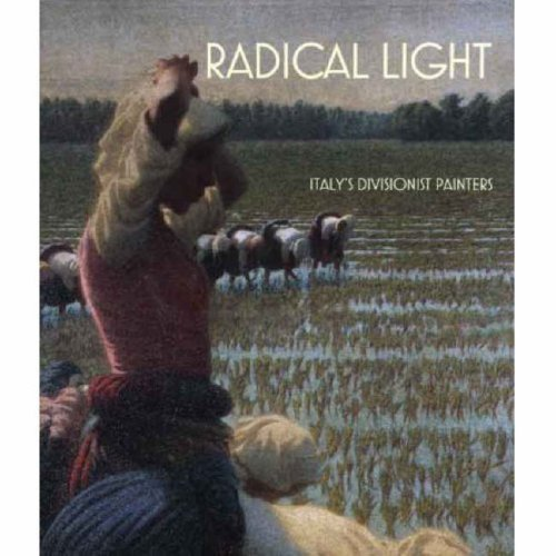 Radical Light: Italy's Divisionist Painters, 1891-1910 (National Gallery Publications)