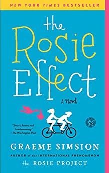 The Rosie Effect: A Novel (Don Tillman Book 2) by [Simsion, Graeme]