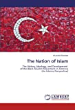 img - for The Nation of Islam: The History, Ideology, and Development of the Black Muslim Movement in America (An Islamic Perspective) book / textbook / text book