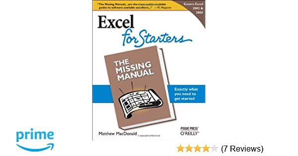 excel 2003 for starters the missing manual matthew macdonald rh amazon com Basic Excel Training Manual XL Glider by Excel Manual