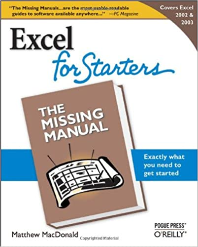 Excel 2003 For Starters The Missing Manual Matthew MacDonald 9780596101541 Amazon Books