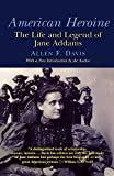 American Heroine: The Life and Legend of Jane Addams