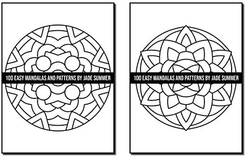 100 Easy Mandalas And Patterns A Mandala Coloring Book For Adults With Fun Simple And Relaxing Coloring Pages Easy Coloring Books Summer Jade 9798698311393 Amazon Com Books