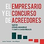 El empresario y el concurso de acreedores: Qué es, cómo asumirlo y cinco casos reales | Javier Fortuño,Ana Allepuz