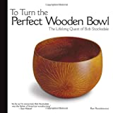 To Turn the Perfect Wooden Bowl, Ron Roszkiewicz, 1565233883