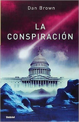 La Conspiracion by Dan Brown (May 30,2005): Amazon.es: Dan Brown ...