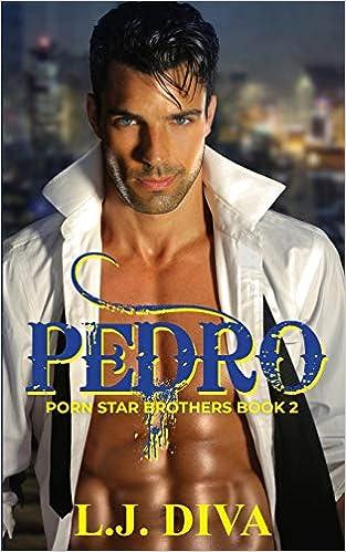 Pedro: Porn Star Brothers Book 2: Amazon.es: L.J. Diva ...