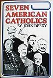 Seven American Catholics, John Deedy, 088347087X