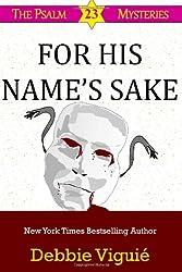 For His Name's Sake (Psalm 23 Mysteries) (Volume 7)