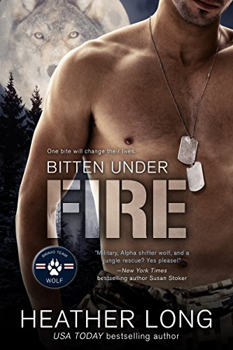 Bitten Under Fire by Heather Long