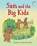 Sam and the Big Kids, Emily Arnold McCully, 082343060X