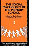 Social Psychology of the Primary School, , 0415071976