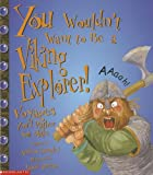 Front cover for the book You Wouldn't Want to be a Viking Explorer!: Voyages You'd Rather Not Make by Andrew Langley