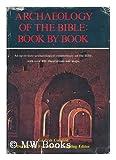 Archaeology of the Bible, Gaalyah Cornfeld and David N. Freedman, 0060615842