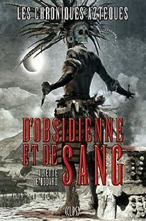 Les Chroniques Aztèques, tome 1 : D'obsidienne et de sang par Bodard