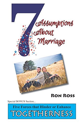 Seven Assumptions About Marriage: and The Five Forces that Hinder or Enhance Togetherness ebook