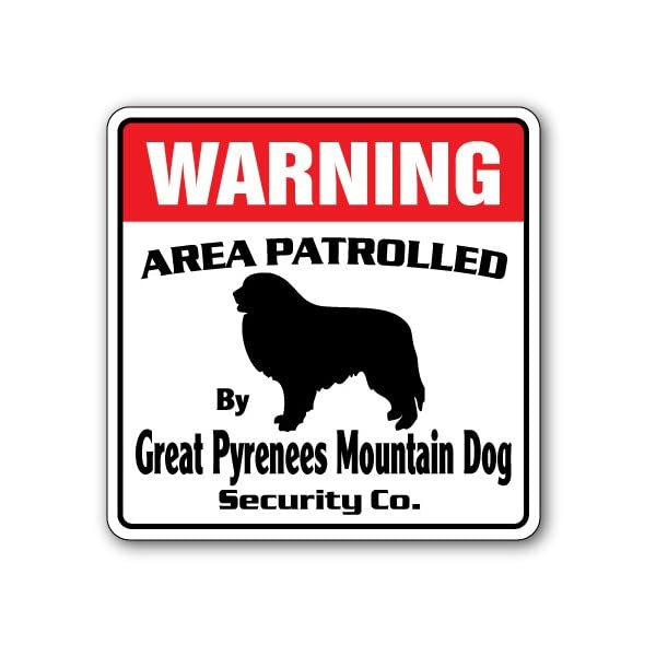 Great Pyrenees Mountain Dog Security Sign Patrolled Huge Patrol Owner pet Vet 1