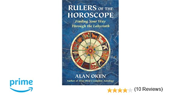 Rulers of the horoscope finding your way through the labyrinth rulers of the horoscope finding your way through the labyrinth alan oken 9780892541355 amazon books fandeluxe Image collections