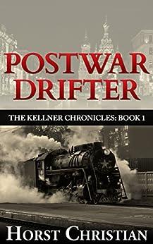 Postwar Drifter (The Kellner Chronicles Book 1) by [Christian, Horst]