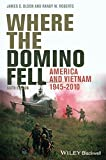 img - for Where the Domino Fell: America and Vietnam 1945 - 2010 book / textbook / text book