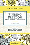 img - for Finding Freedom from Worry and Stress (Women of Faith Study Guide Series) book / textbook / text book