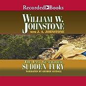 Sudden Fury: The Last Gunfighter   William Johnstone